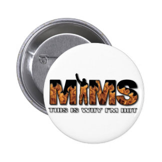 MIMS Button - This is Why I m Hot Logo - White