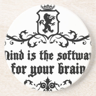 Mind Is A software For Your Brain Medieval quote Coaster