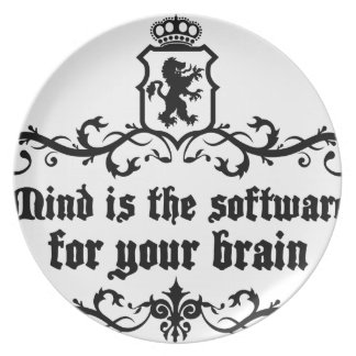 Mind Is A software For Your Brain Medieval quote Plate