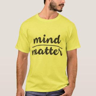 Mind Matter! T-Shirt