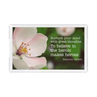 Mind With Great Thoughts Acrylic Tray