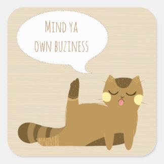 """Mind ya own business"" Cat Square Sticker"