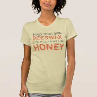 mind your own beeswax funny t-shirt design