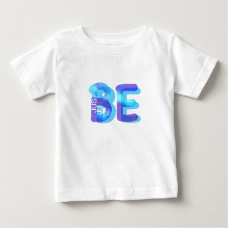 Mindfulness Gift JUST BE Neon Blue 3D Can Add Name Baby T-Shirt