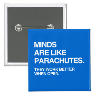 MINDS ARE LIKE PARACHUTES 15 CM SQUARE BADGE