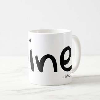 """Mine"", personalized with name Coffee Mug"