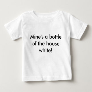 Mine's a bottle of the house white! baby T-Shirt