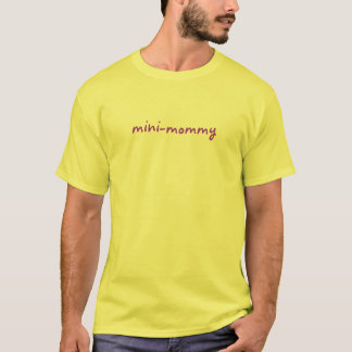 mini-mommy T-Shirt