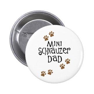 Miniature Schnauzer Dad 6 Cm Round Badge