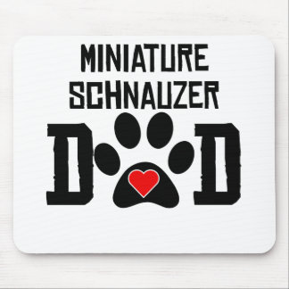 Miniature Schnauzer Dad Mousepads