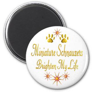Miniature Schnauzers Brighten My Life Magnet