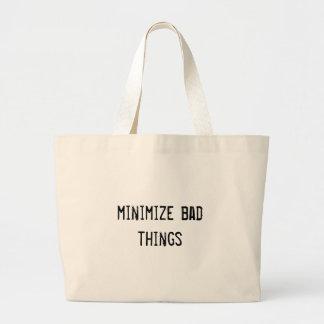 minimize bad things tote bag