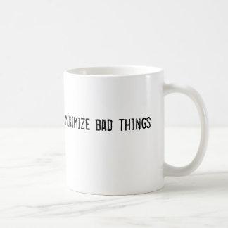 minimize bad things coffee mug