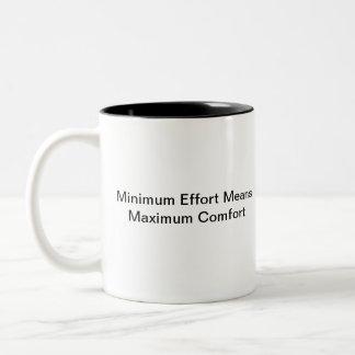 Minimum Effort Means Maximum Comfort Two-Tone Mug