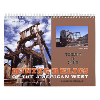 Mining Relics of the American West Calendars