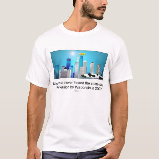 Minnesota after invasion by Wisconsin ;) T-Shirt