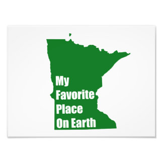 Minnesota My Favorite Place On Earth Photo Print