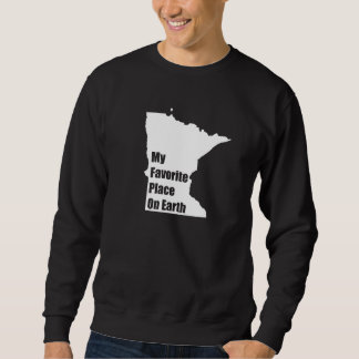 Minnesota My Favorite Place On Earth Pullover Sweatshirts
