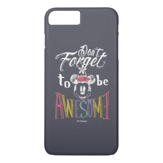 Minnie | Don't Forget To Be Awesome iPhone 7 Plus Case