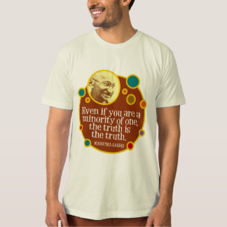 Minority of One Gandhi Quotation T-shirt