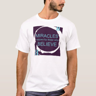 Miracle Happen.jpg T-Shirt