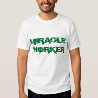 """Miracle Worker"" t-shirt"