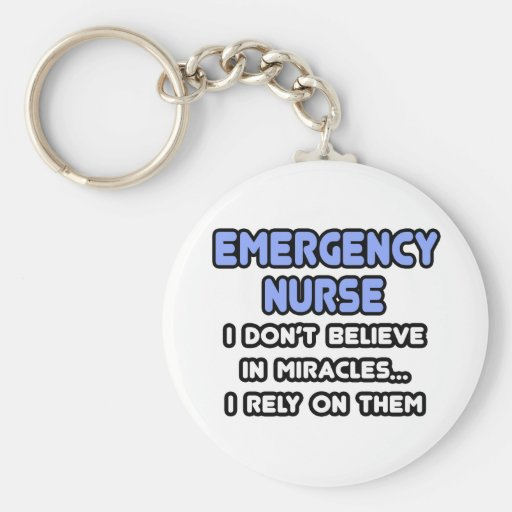 Miracles and Emergency Nurses Keychains