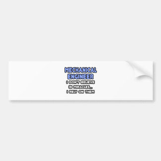 Miracles and Mechanical Engineers Bumper Sticker