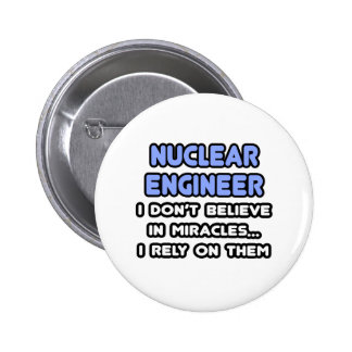 Miracles and Nuclear Engineers Pin