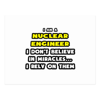 Miracles and Nuclear Engineers ... Funny Post Cards