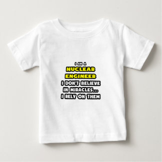Miracles and Nuclear Engineers ... Funny T Shirts