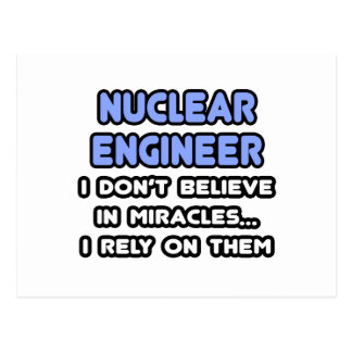 Miracles and Nuclear Engineers Postcard