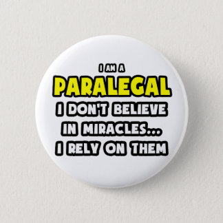 Miracles and Paralegals ... Funny 6 Cm Round Badge