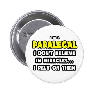 Miracles and Paralegals Funny Pin