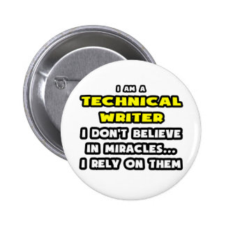 Miracles and Technical Writers ... Funny 6 Cm Round Badge
