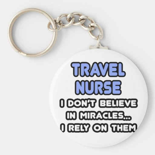 Miracles and Travel Nurses Key Chain