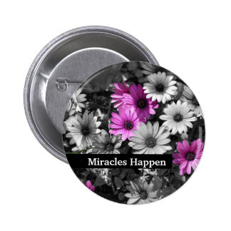 Miracles Happen Daisies Inspirational Button