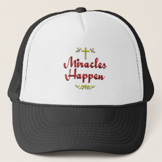Miracles Happen Trucker Hat