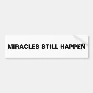 """""""Miracles Still Happen"""" Bumper Sticker"""