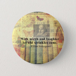 Mirth and Laughter Old Wrinkles Shakespeare Quote 6 Cm Round Badge