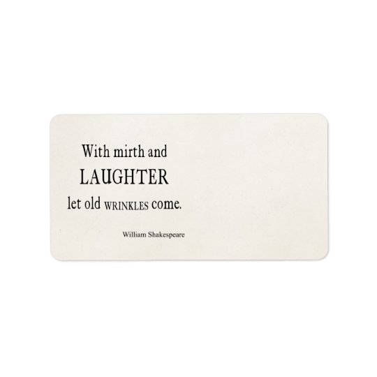 Mirth and Laughter Old Wrinkles Shakespeare Quote Address Label