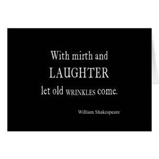 Mirth and Laughter Old Wrinkles Shakespeare Quote Card