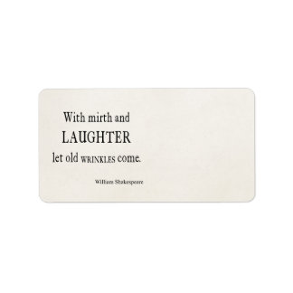 Mirth and Laughter Old Wrinkles Shakespeare Quote Label