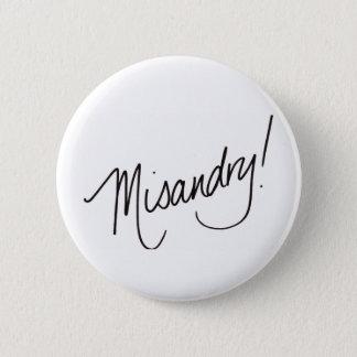 Misandry! 6 Cm Round Badge