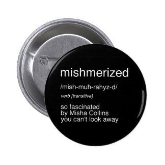 mishmerized 2 6 cm round badge