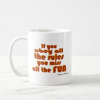 Miss all the Fun! Mug