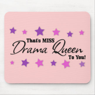 Miss Drama Queen To You Mouse Pad