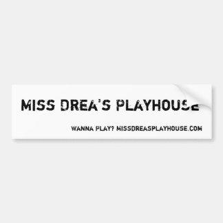 Miss Drea's Playhouse, Wanna Play? Missdreaspla... Bumper Sticker
