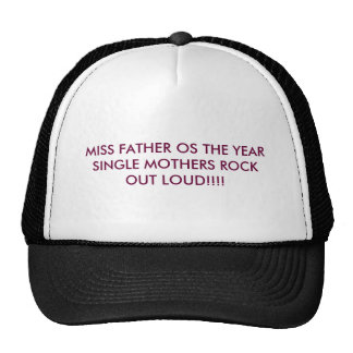 MISS FATHER OS THE YEARSINGLE MOTHERS ROCK OUT ... CAP