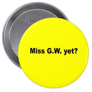 Miss G W yet Pins